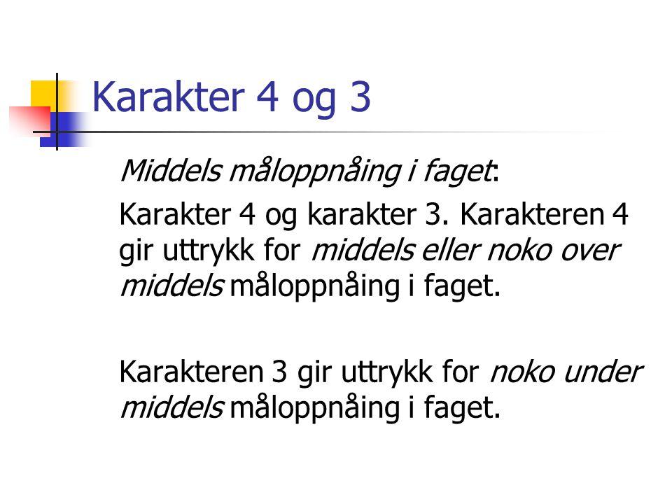 Karakter 4 og 3 Middels måloppnåing i faget: