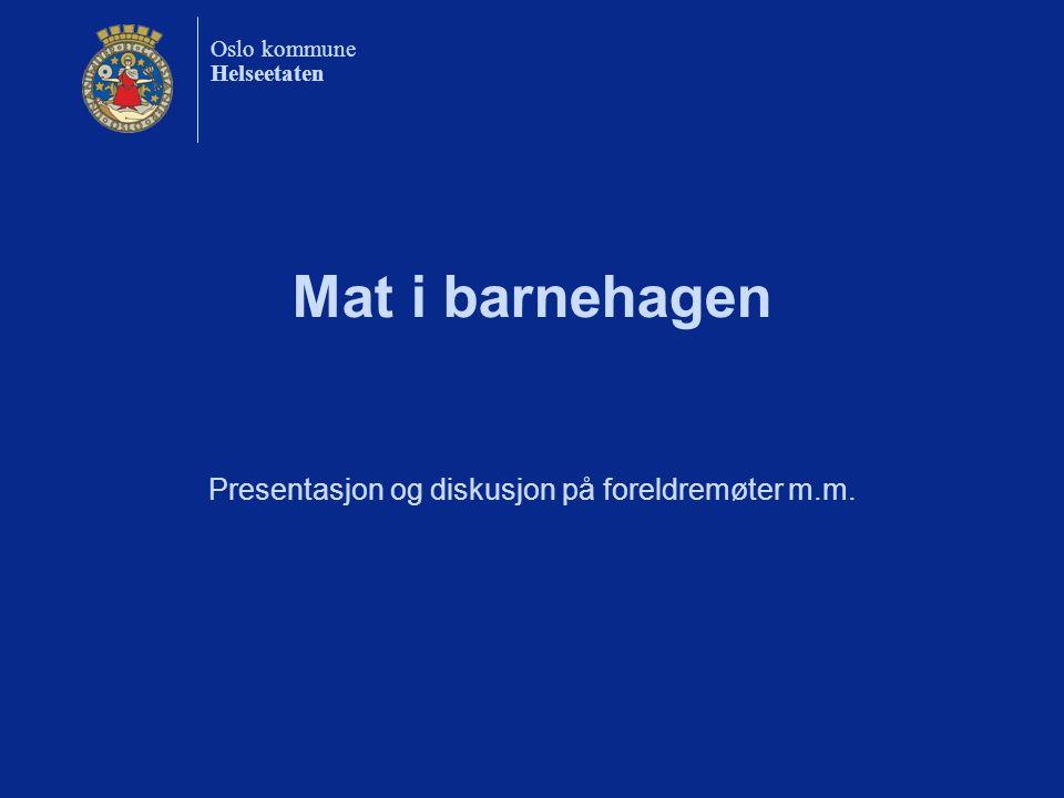 Helseetaten Presentasjon og diskusjon på foreldremøter m.m.