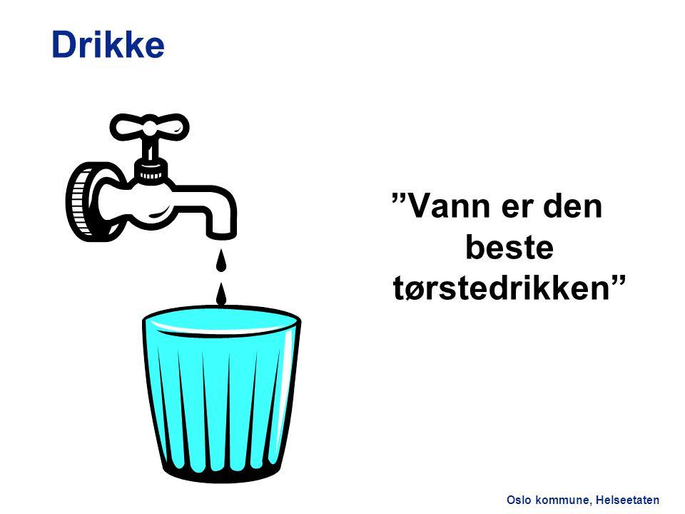 Vann er den beste tørstedrikken