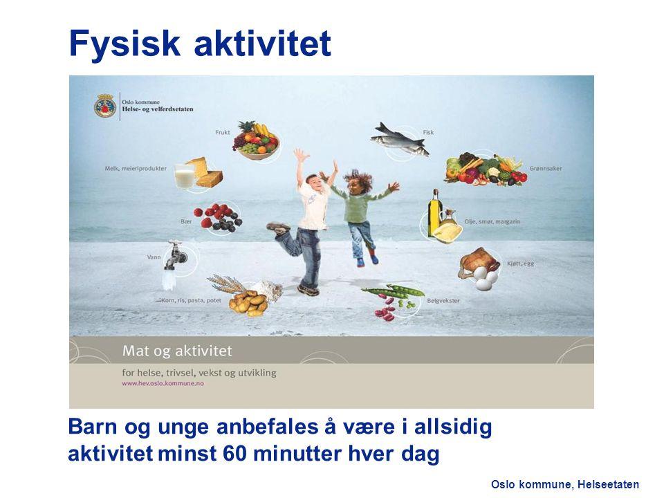 Helseetaten Fysisk aktivitet. Fysisk aktivitet. Er en kilde til trivsel, positive mestringsopplevelser og god helse.