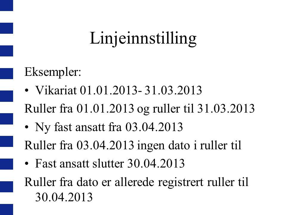 Linjeinnstilling Eksempler: Vikariat 01.01.2013- 31.03.2013