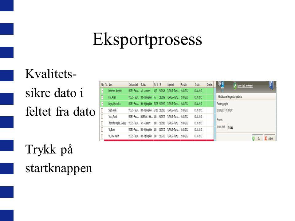 Eksportprosess Kvalitets- sikre dato i feltet fra dato Trykk på