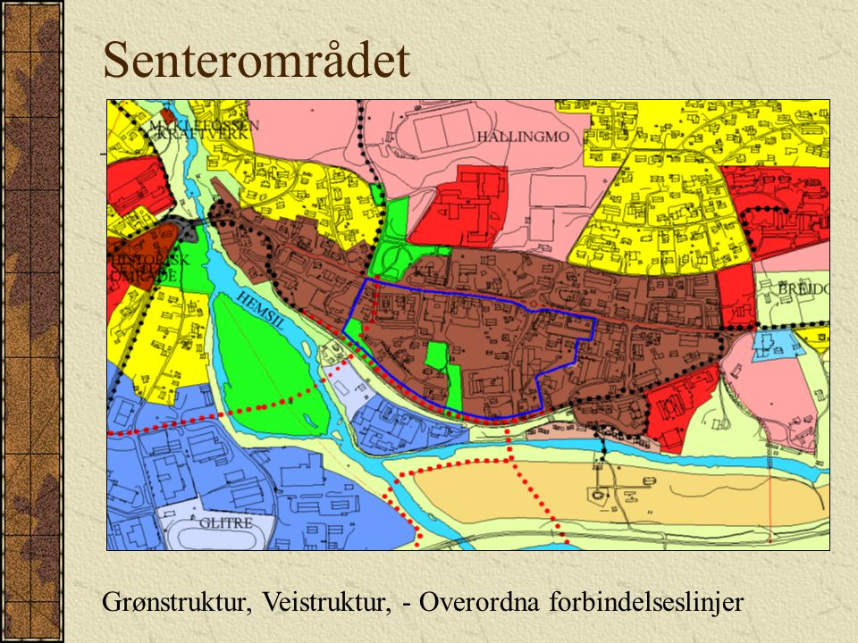 Senterområdet Grønstruktur, Veistruktur, - Overordna forbindelseslinjer