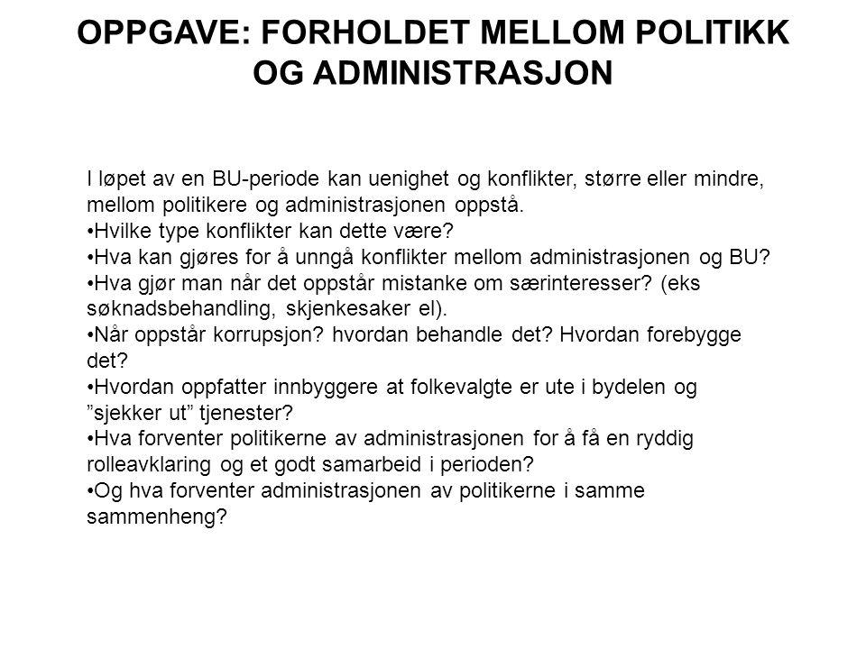 OPPGAVE: FORHOLDET MELLOM POLITIKK OG ADMINISTRASJON