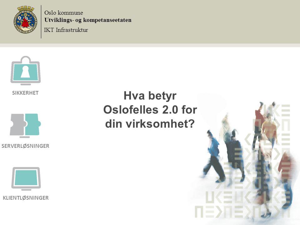 Hva betyr Oslofelles 2.0 for din virksomhet