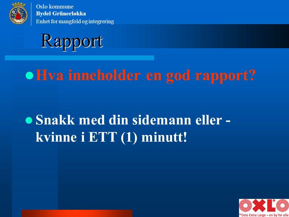 Rapport Hva inneholder en god rapport