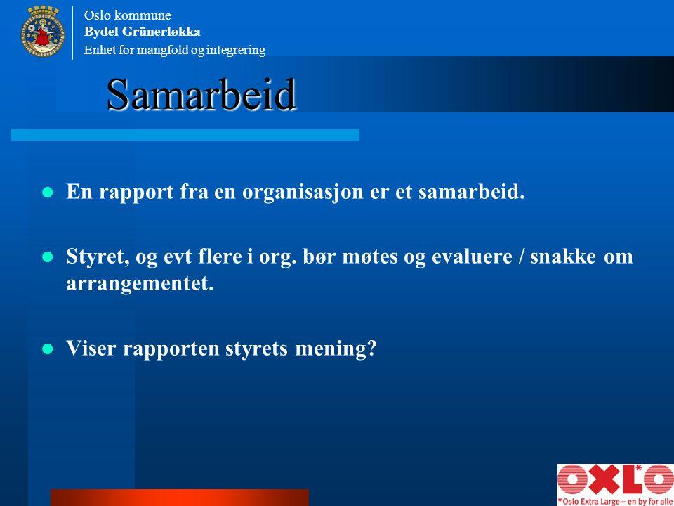 Samarbeid En rapport fra en organisasjon er et samarbeid.