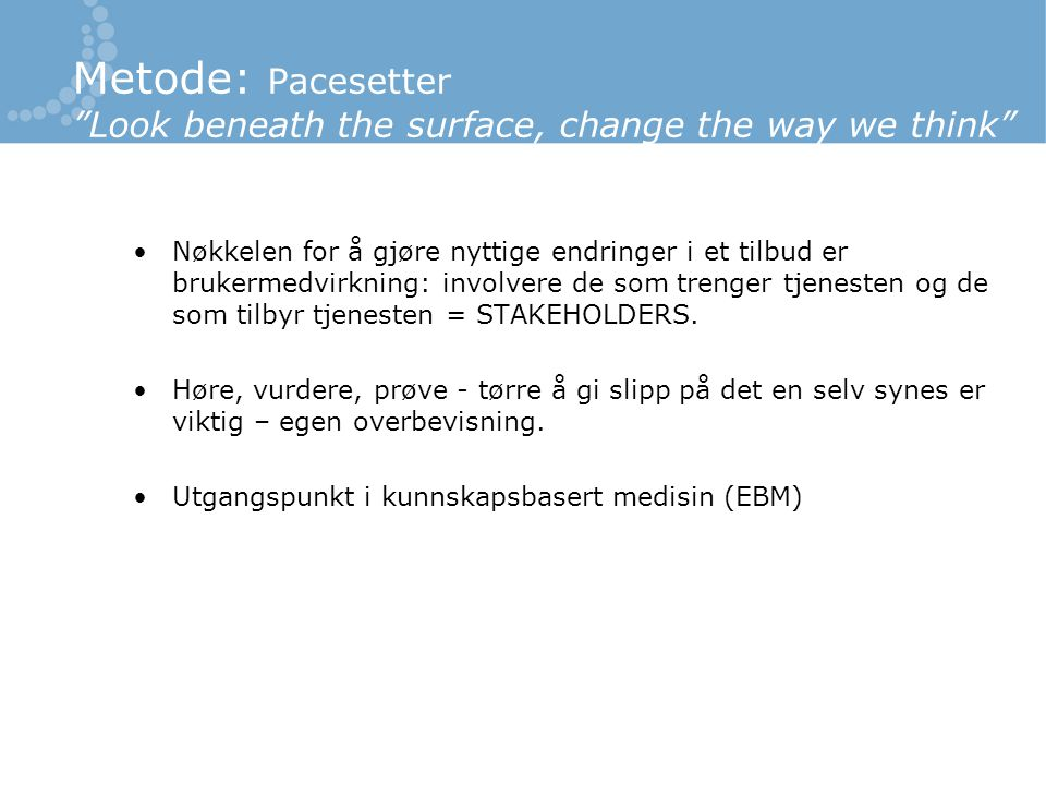 Metode: Pacesetter Look beneath the surface, change the way we think