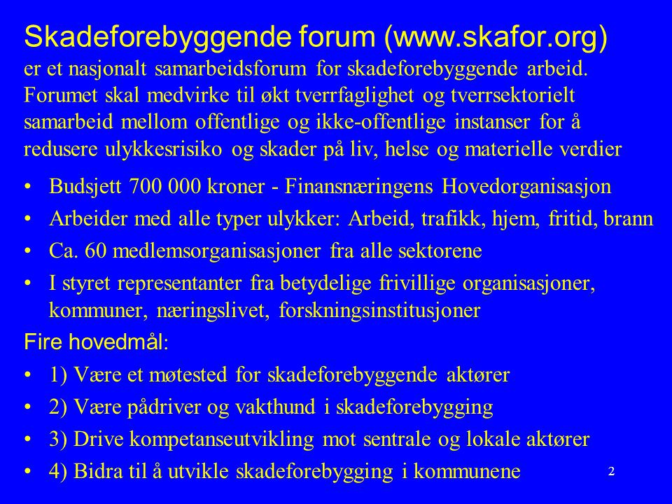 Skadeforebyggende forum (www. skafor