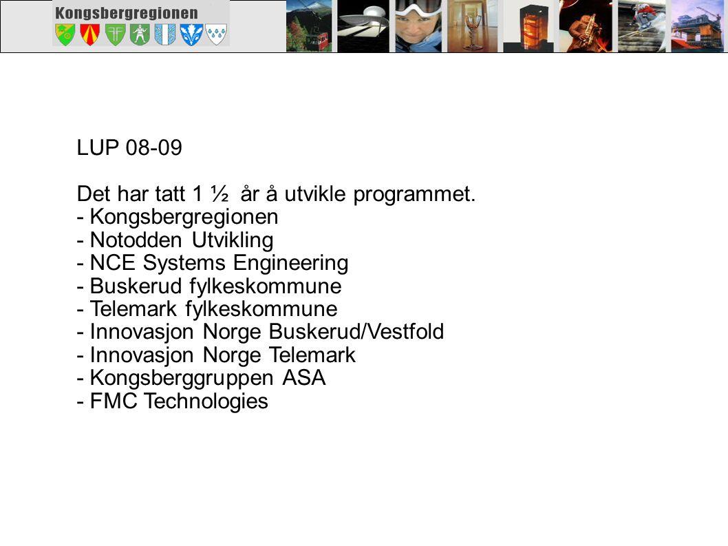 LUP 08-09 Det har tatt 1 ½ år å utvikle programmet. - Kongsbergregionen - Notodden Utvikling.
