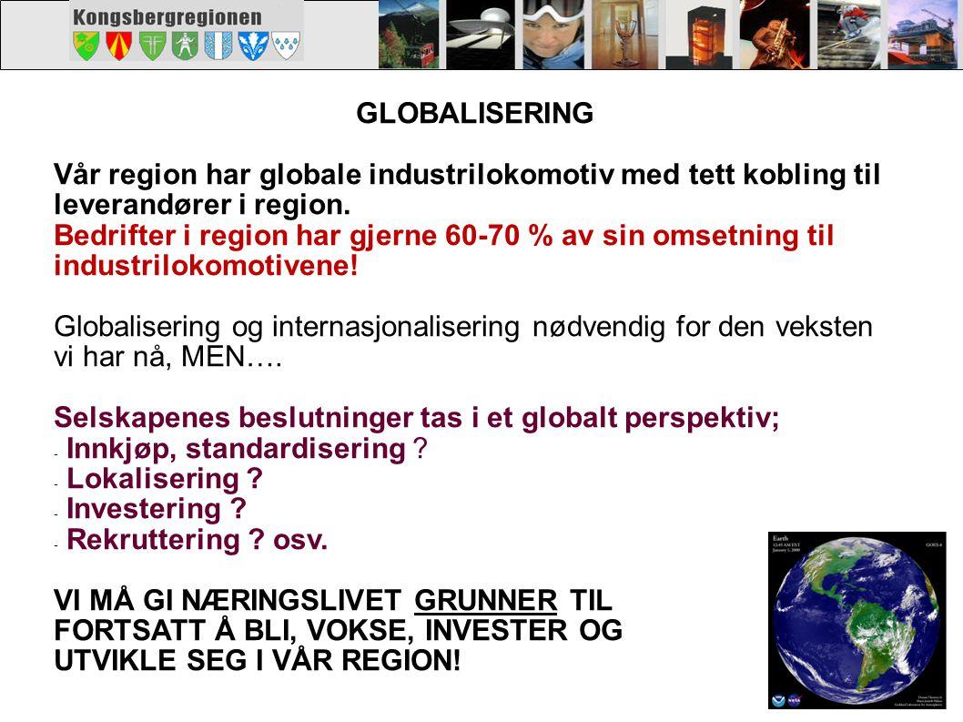GLOBALISERING Vår region har globale industrilokomotiv med tett kobling til leverandører i region.