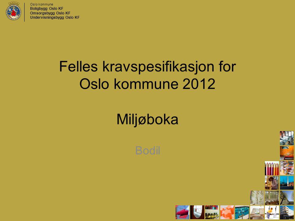 Felles kravspesifikasjon for Oslo kommune 2012 Miljøboka