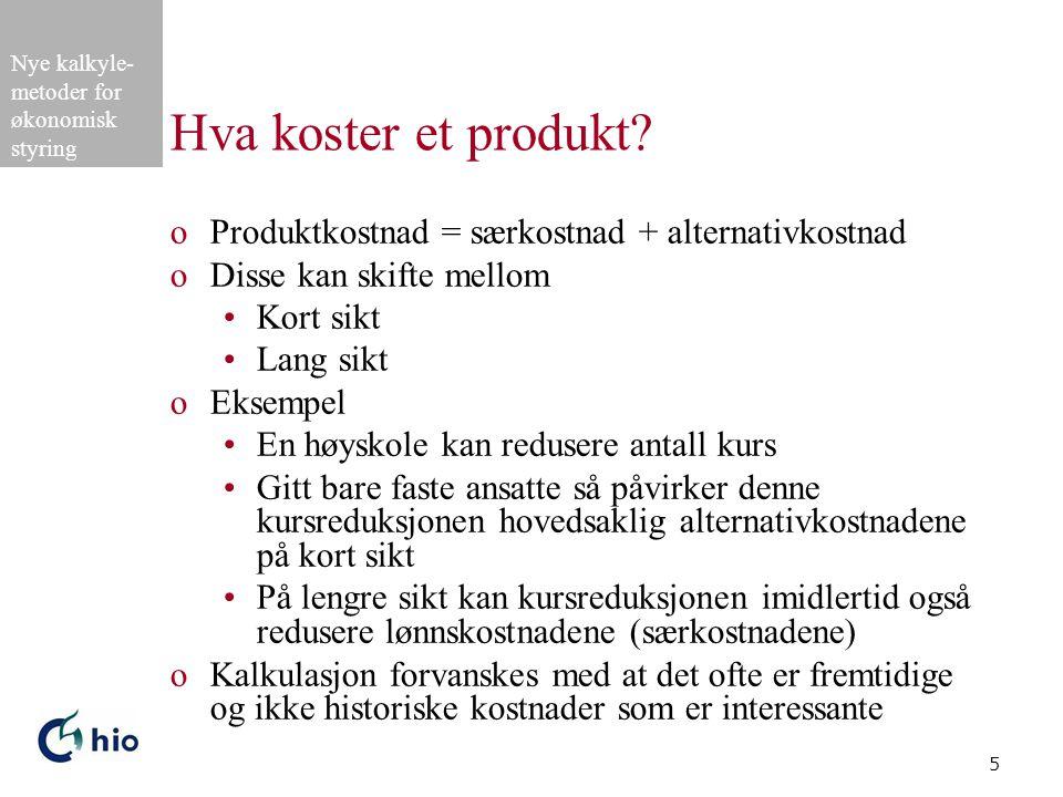 Hva koster et produkt Produktkostnad = særkostnad + alternativkostnad