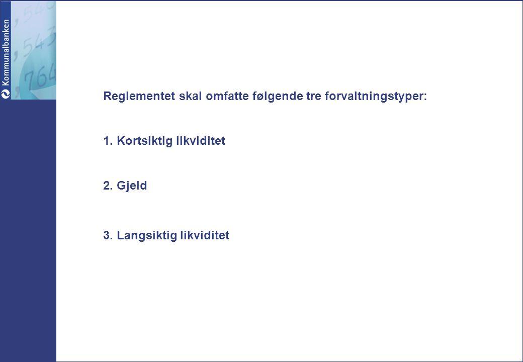 Reglementet skal omfatte følgende tre forvaltningstyper: