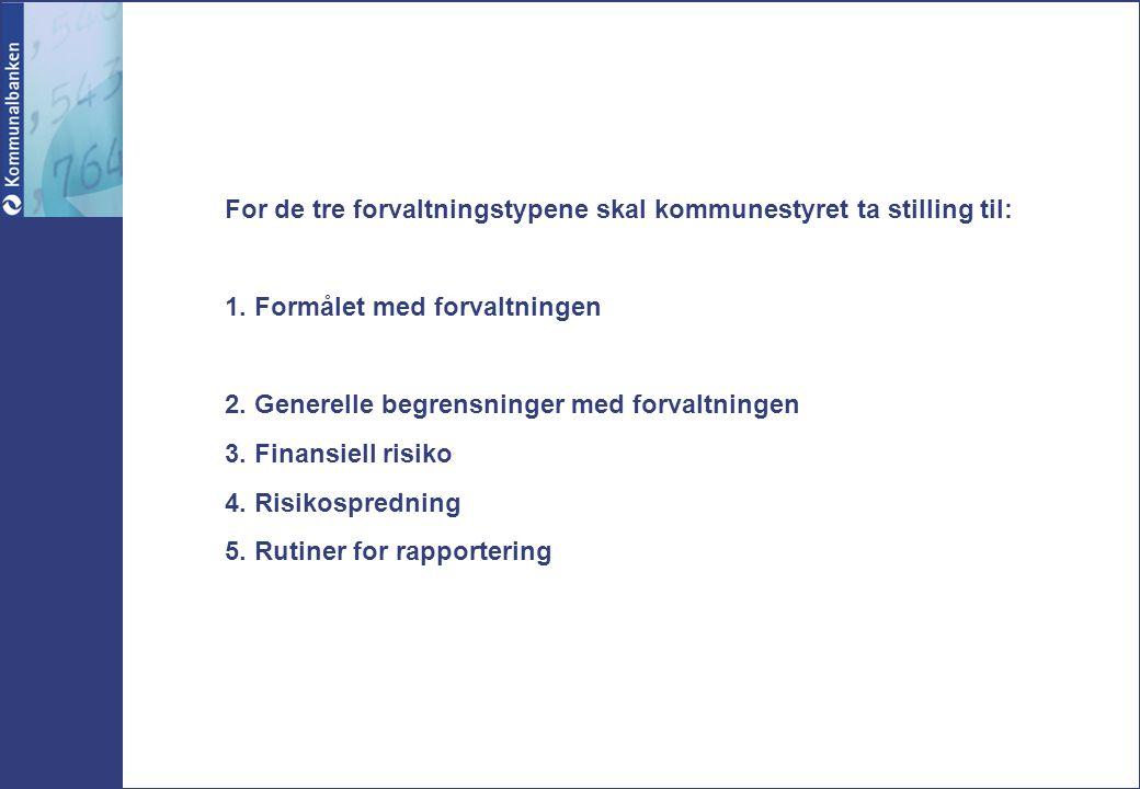 For de tre forvaltningstypene skal kommunestyret ta stilling til: