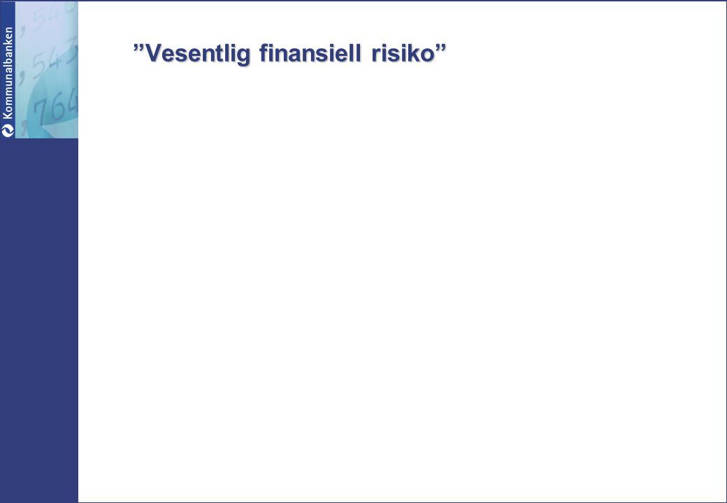 Vesentlig finansiell risiko