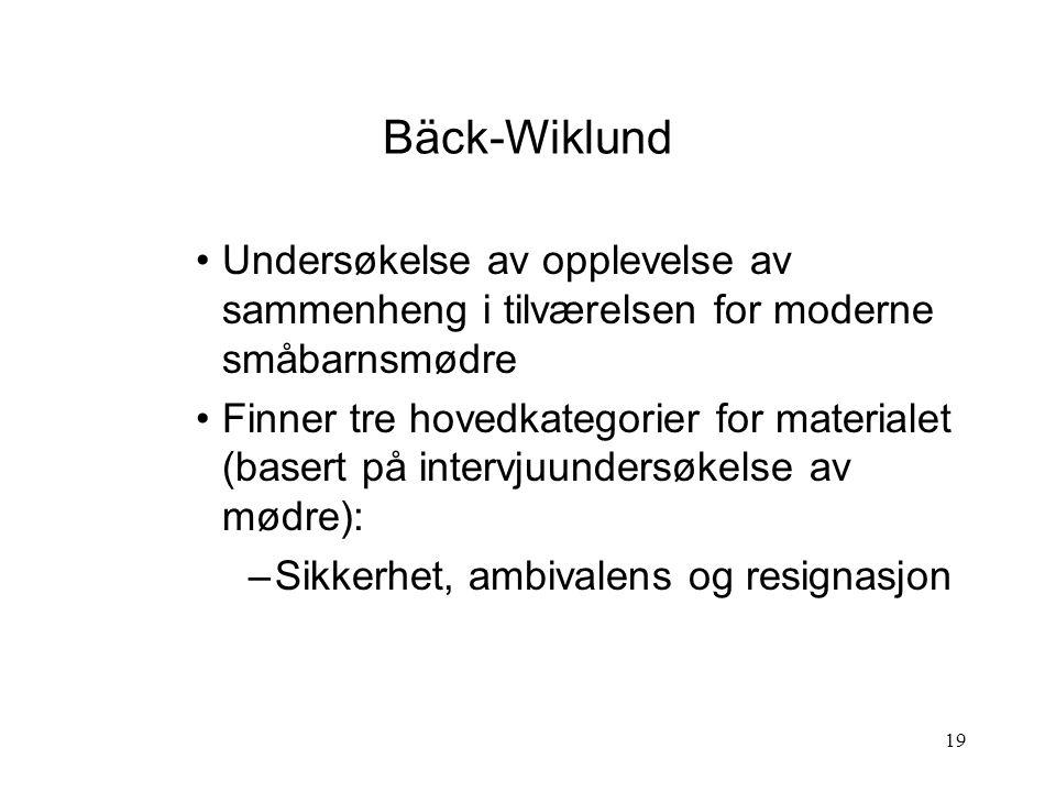 Bäck-Wiklund Undersøkelse av opplevelse av sammenheng i tilværelsen for moderne småbarnsmødre.