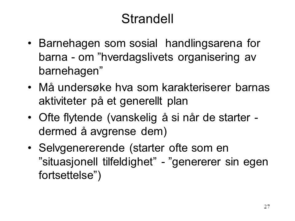 Strandell Barnehagen som sosial handlingsarena for barna - om hverdagslivets organisering av barnehagen