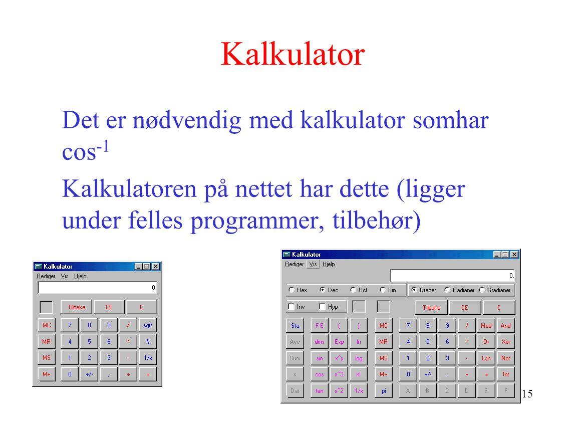 Kalkulator Det er nødvendig med kalkulator somhar cos-1