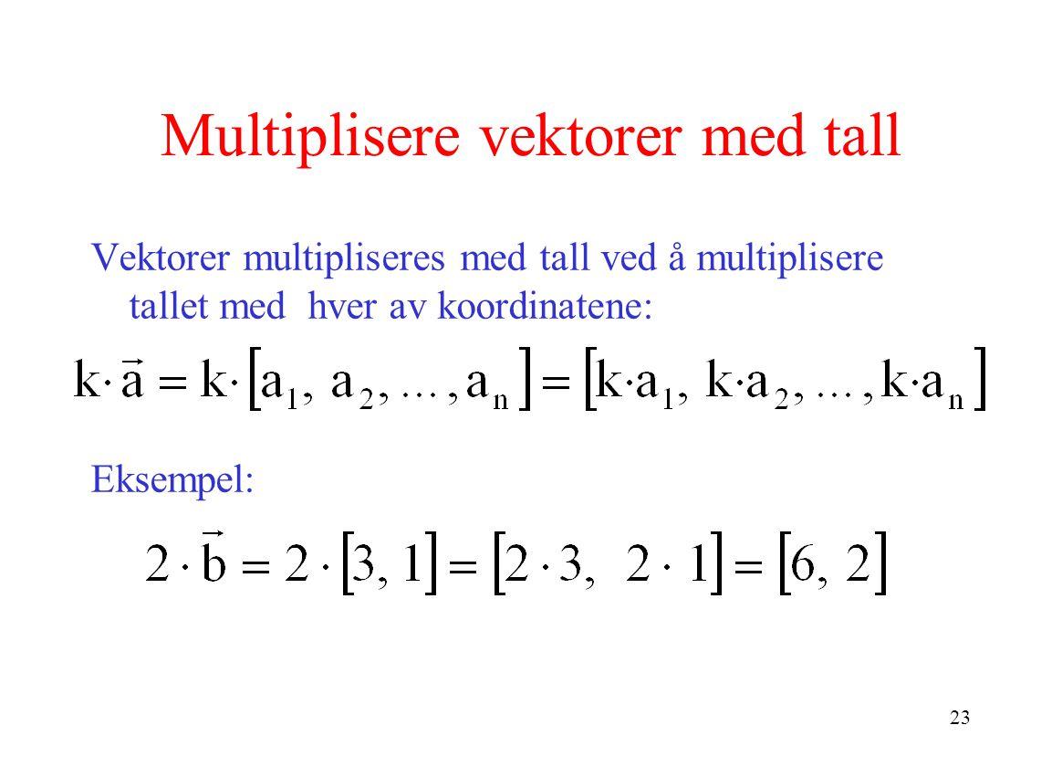 Multiplisere vektorer med tall