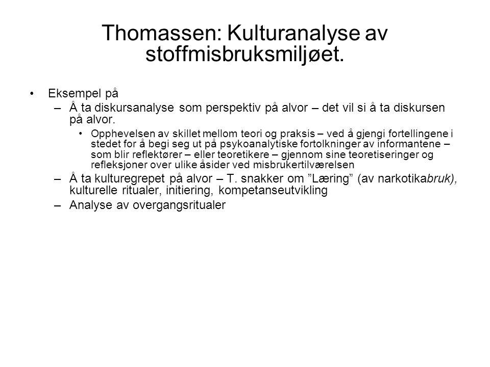 Thomassen: Kulturanalyse av stoffmisbruksmiljøet.