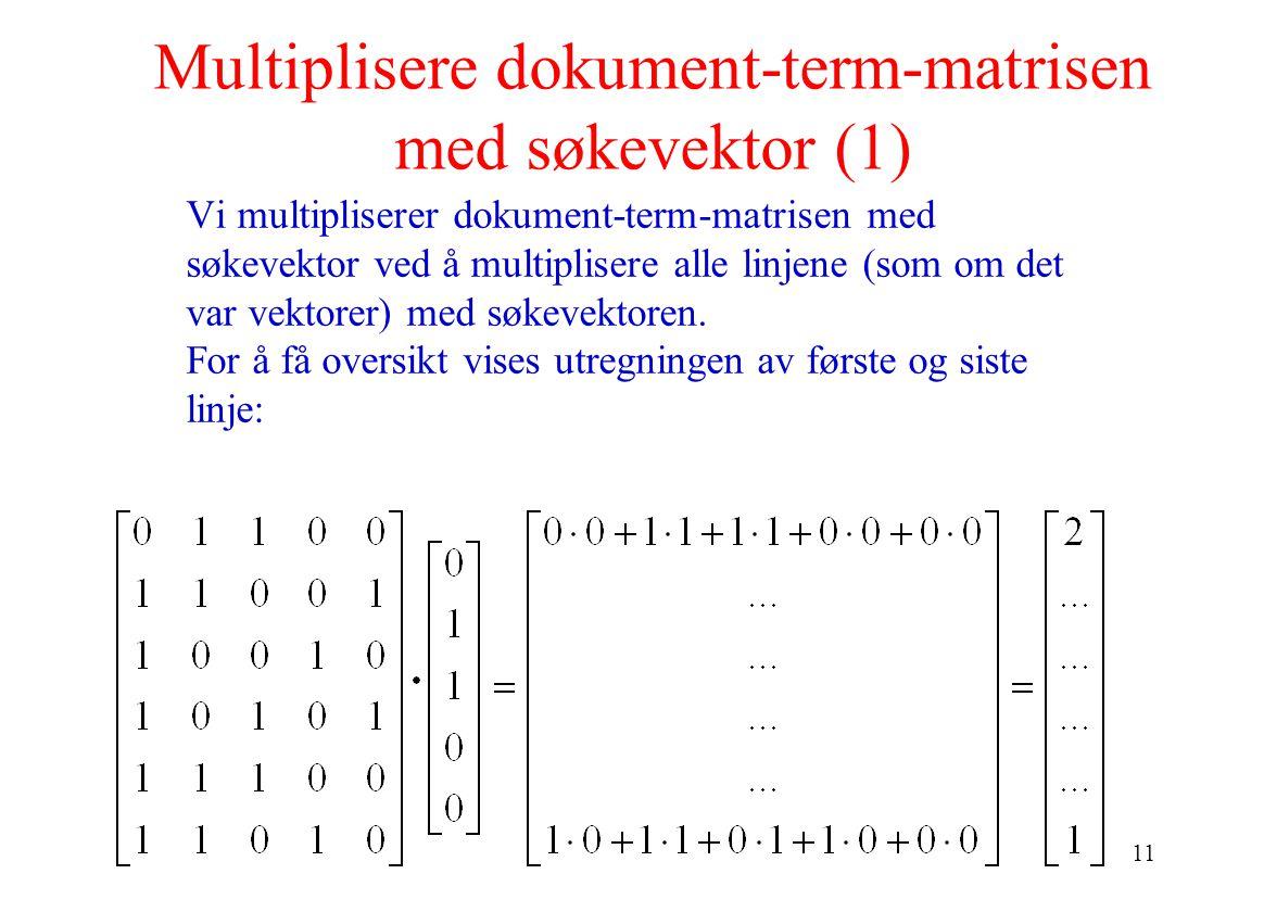 Multiplisere dokument-term-matrisen med søkevektor (1)