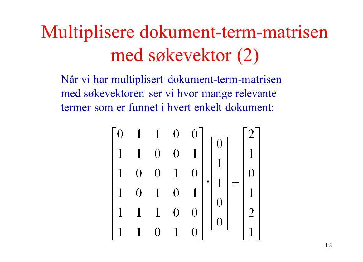 Multiplisere dokument-term-matrisen med søkevektor (2)