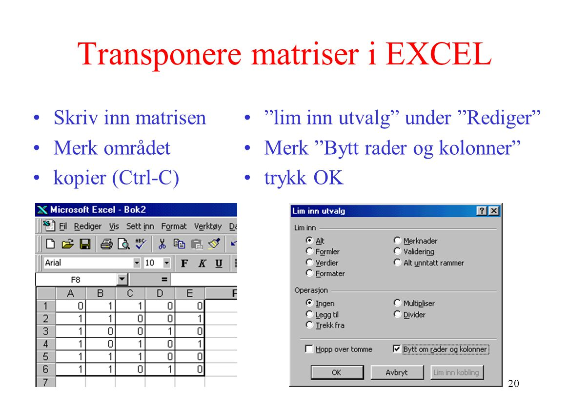 Transponere matriser i EXCEL