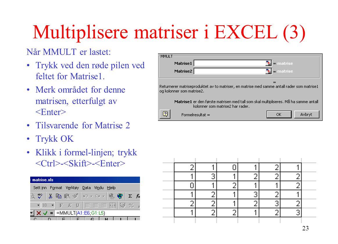 Multiplisere matriser i EXCEL (3)