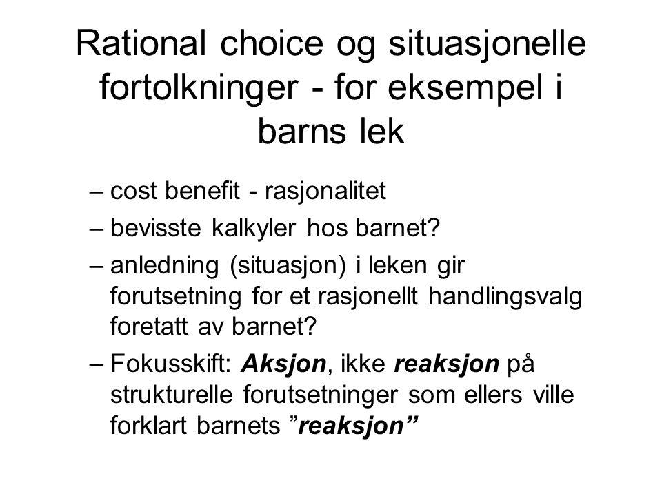Rational choice og situasjonelle fortolkninger - for eksempel i barns lek