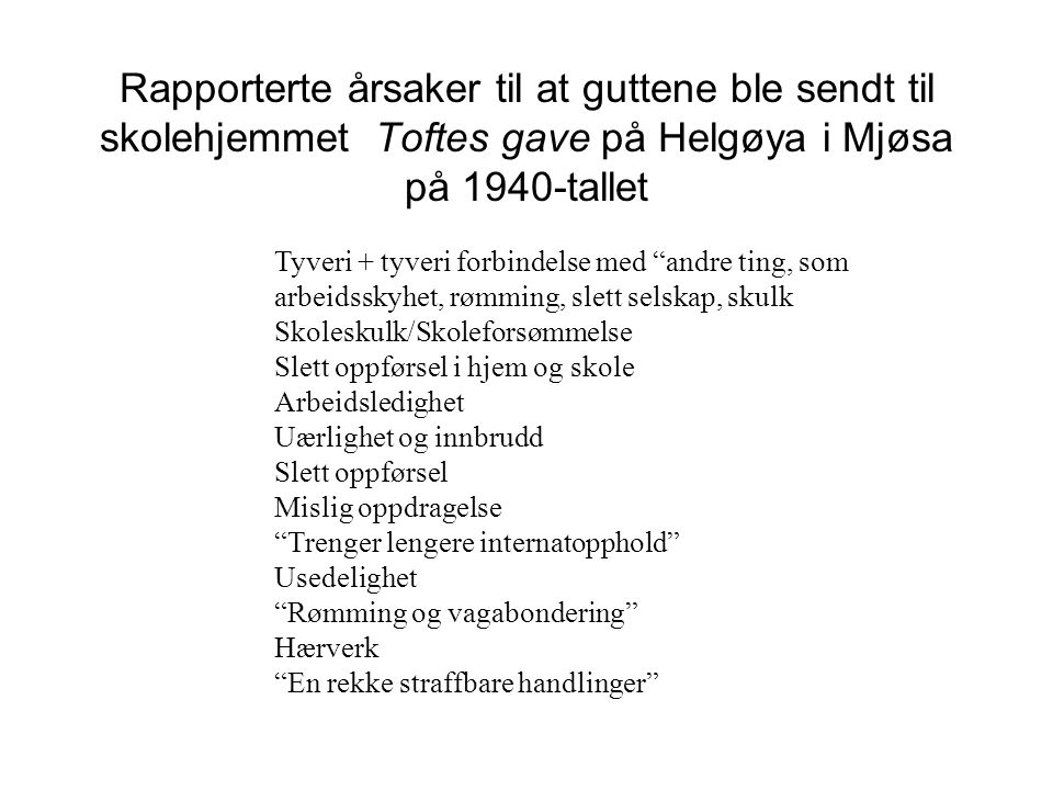 Rapporterte årsaker til at guttene ble sendt til skolehjemmet Toftes gave på Helgøya i Mjøsa på 1940-tallet