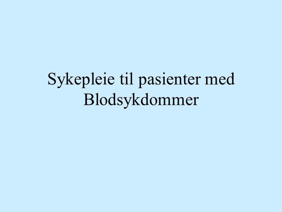 Sykepleie til pasienter med Blodsykdommer
