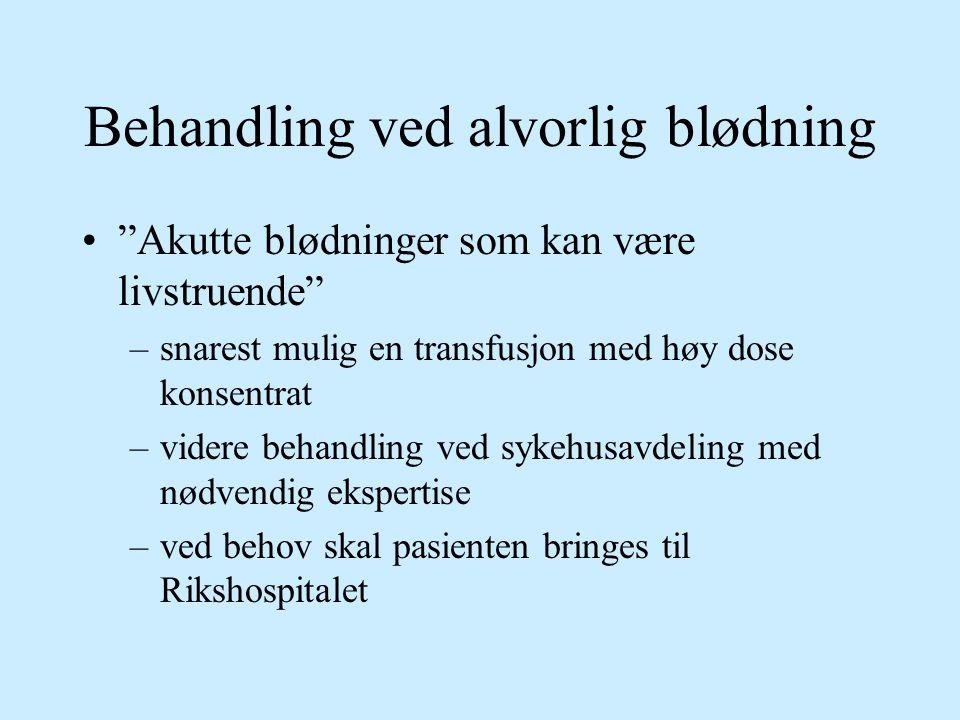 Behandling ved alvorlig blødning
