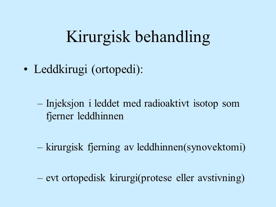 Kirurgisk behandling Leddkirugi (ortopedi):