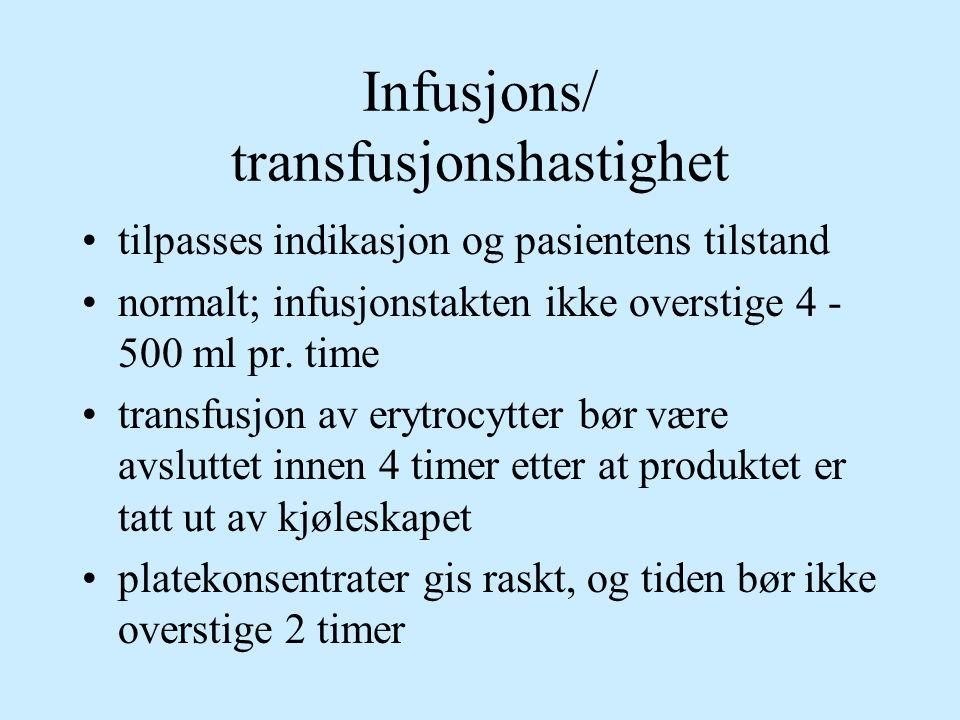 Infusjons/ transfusjonshastighet