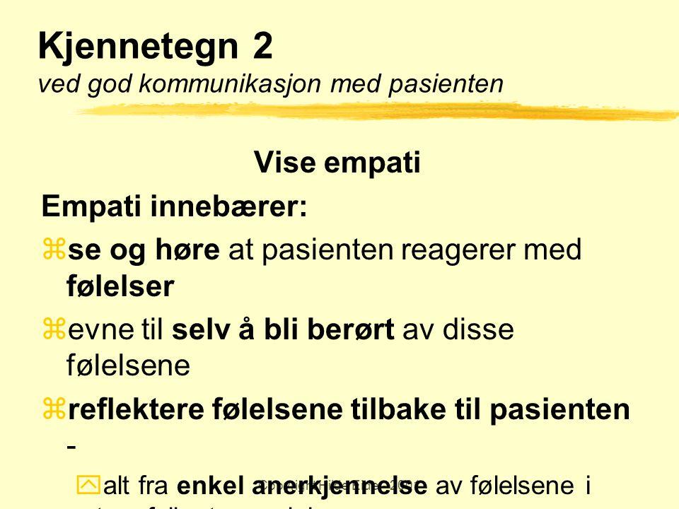 Kjennetegn 2 ved god kommunikasjon med pasienten