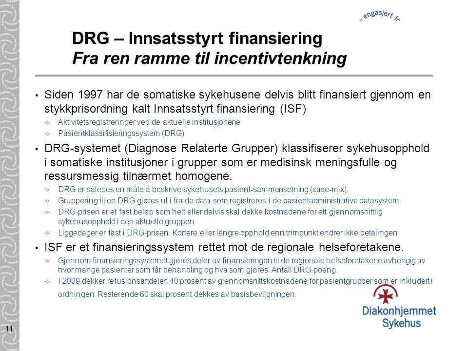 DRG – Innsatsstyrt finansiering Fra ren ramme til incentivtenkning
