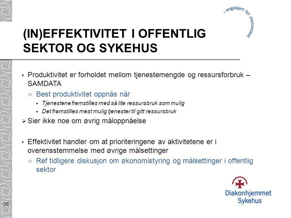 (IN)EFFEKTIVITET I OFFENTLIG SEKTOR OG SYKEHUS
