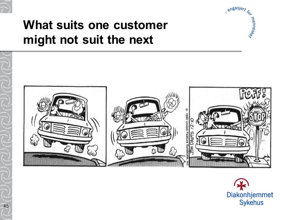 What suits one customer might not suit the next
