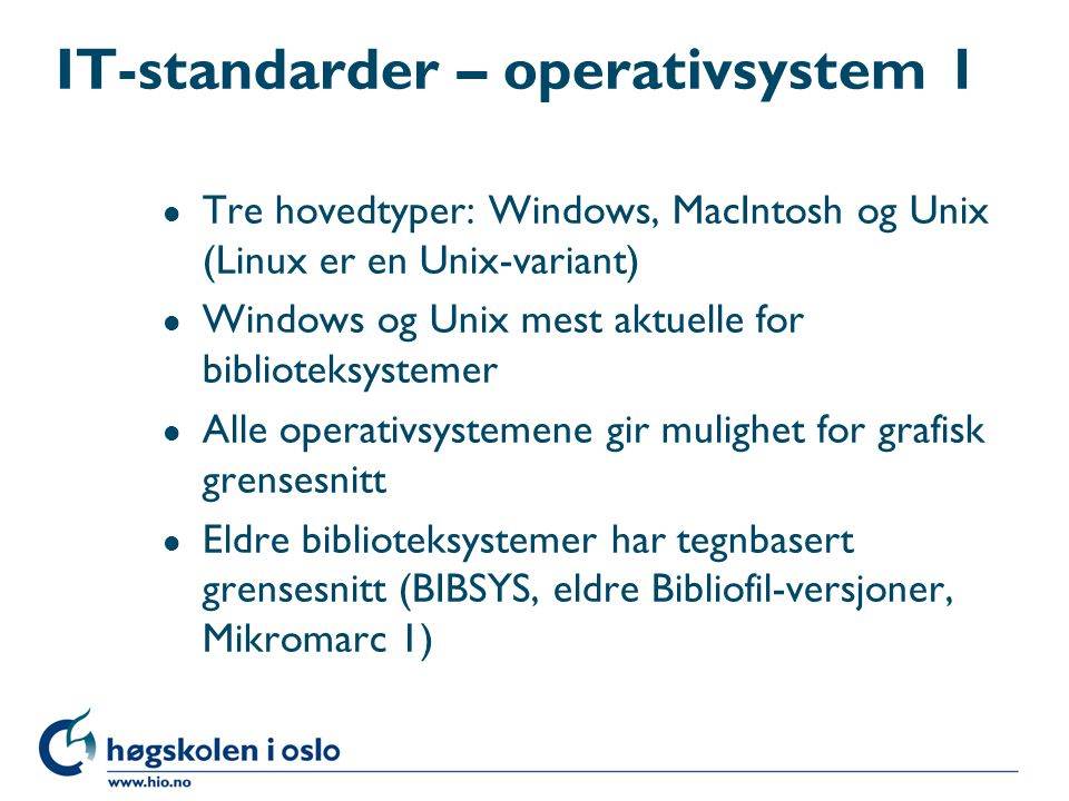 IT-standarder – operativsystem 1