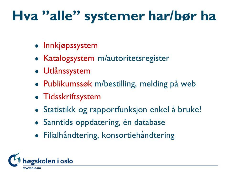 Hva alle systemer har/bør ha
