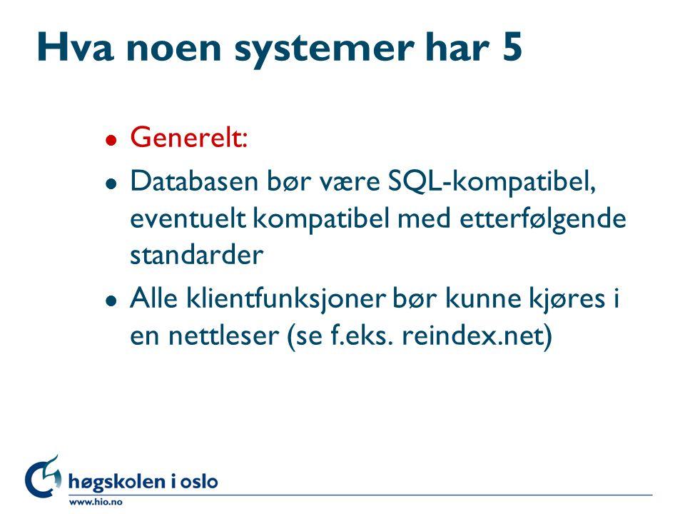 Hva noen systemer har 5 Generelt:
