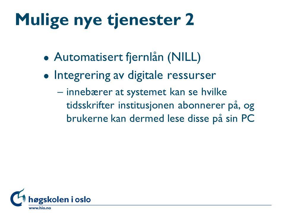 Mulige nye tjenester 2 Automatisert fjernlån (NILL)