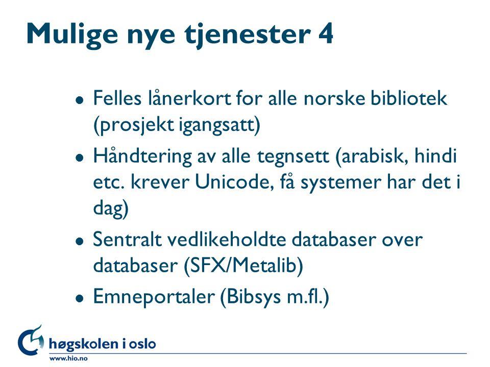 Mulige nye tjenester 4 Felles lånerkort for alle norske bibliotek (prosjekt igangsatt)