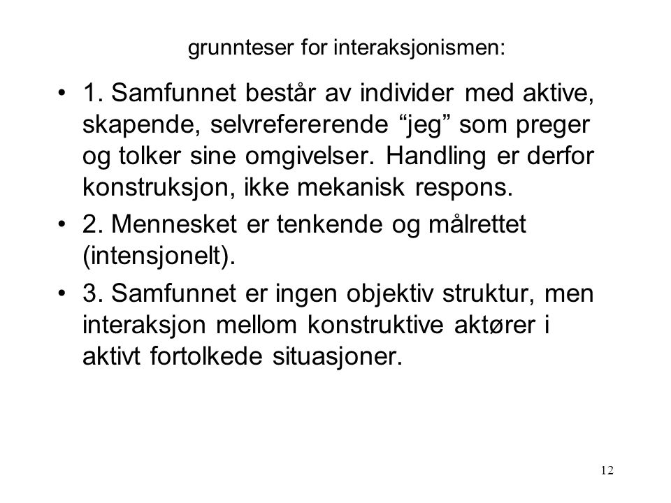 grunnteser for interaksjonismen: