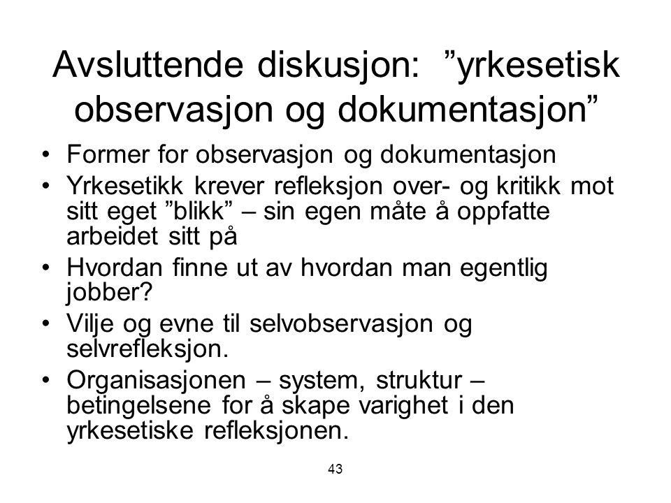Avsluttende diskusjon: yrkesetisk observasjon og dokumentasjon