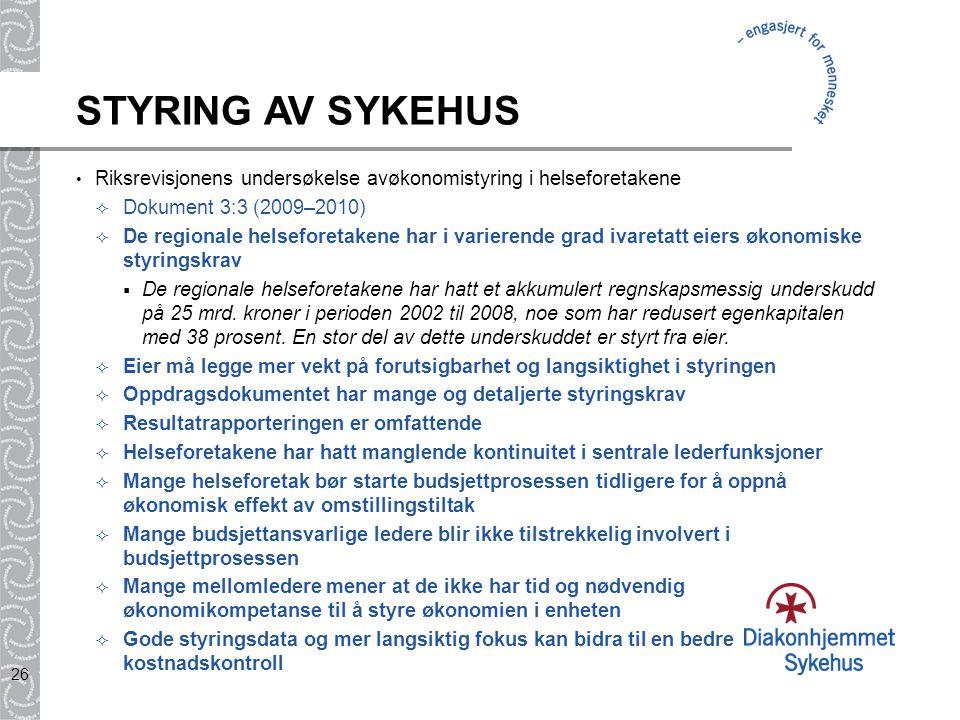 STYRING AV SYKEHUS Riksrevisjonens undersøkelse avøkonomistyring i helseforetakene. Dokument 3:3 (2009–2010)