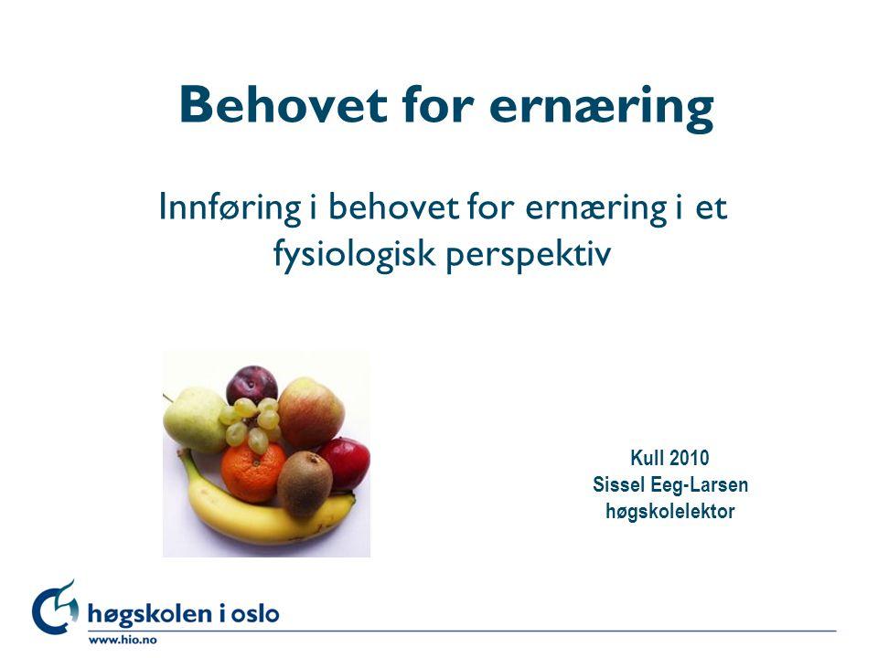 Innføring i behovet for ernæring i et fysiologisk perspektiv