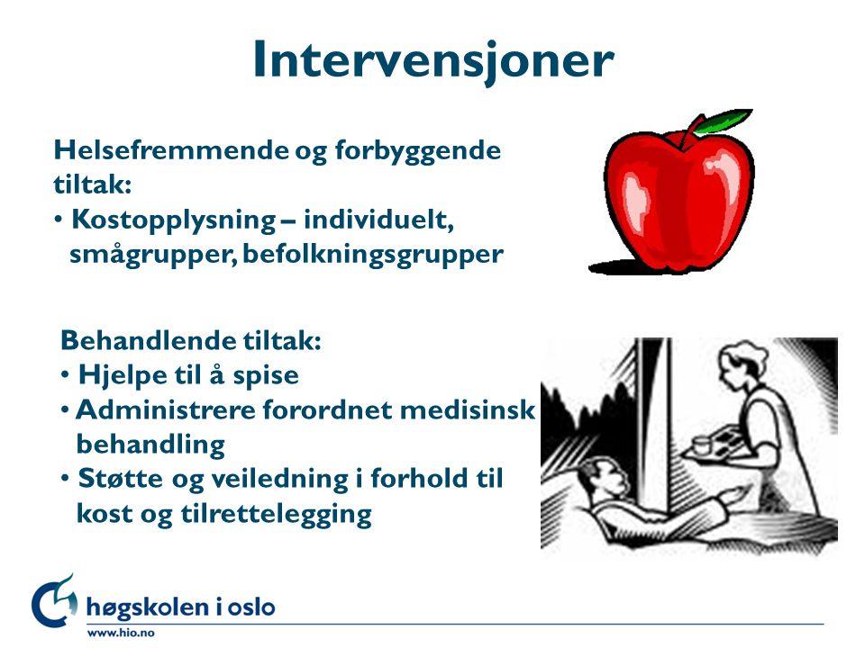 Intervensjoner Helsefremmende og forbyggende tiltak: