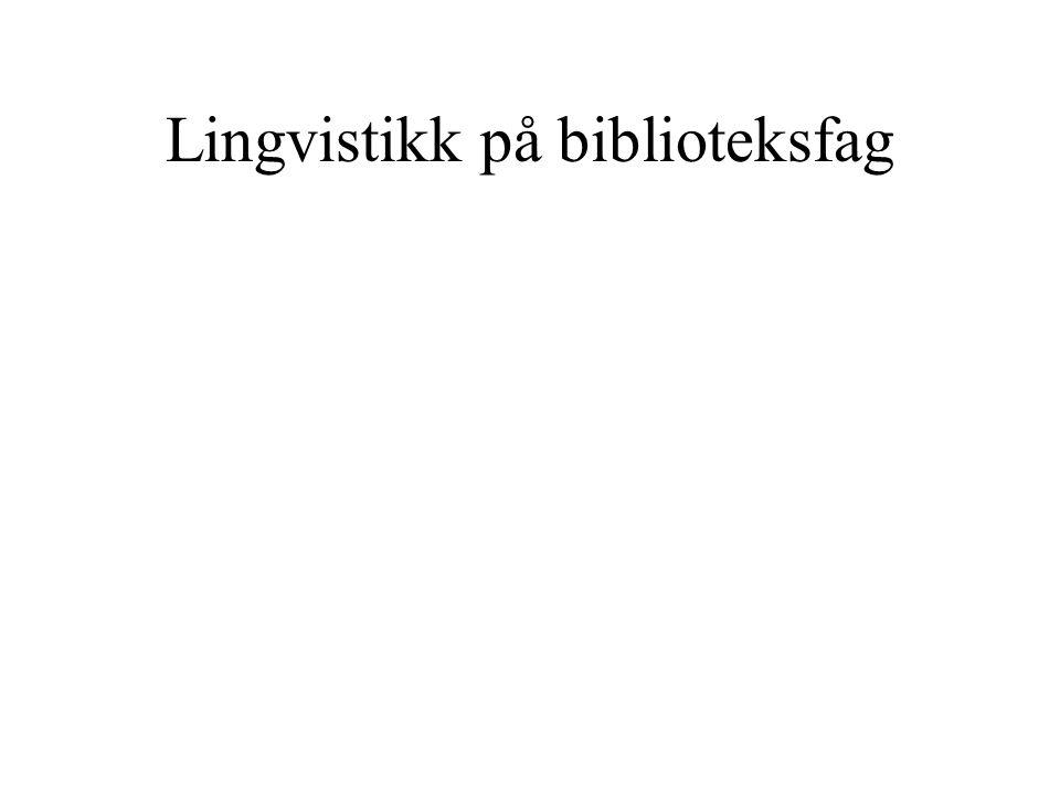 Lingvistikk på biblioteksfag